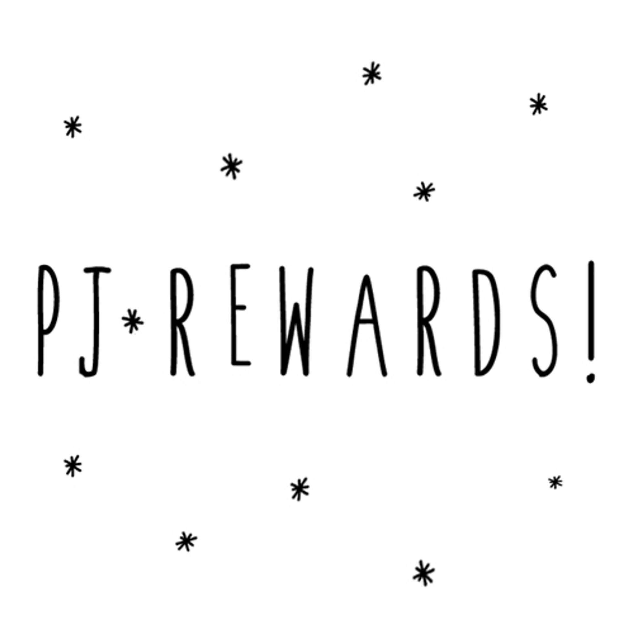 Are you earning PJ*Rewards?