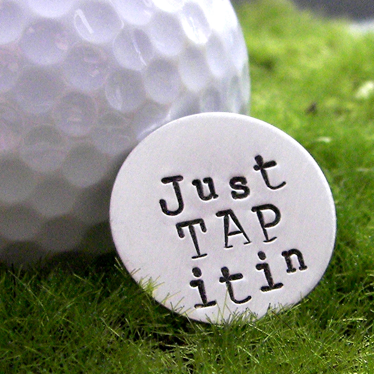 Just Tap It In Handstamped Sterling Golf Marker