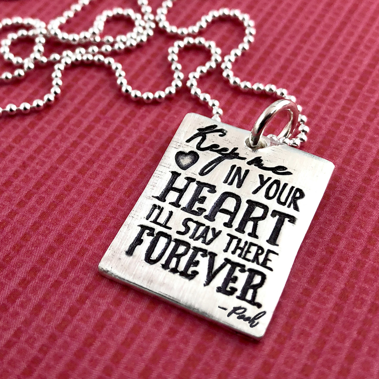 Keep Me in Your Heart I'll Stay There Forever - Winnie the Pooh Inspirational Quote Necklace