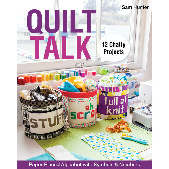 Quilt Talk by Sam Hunter