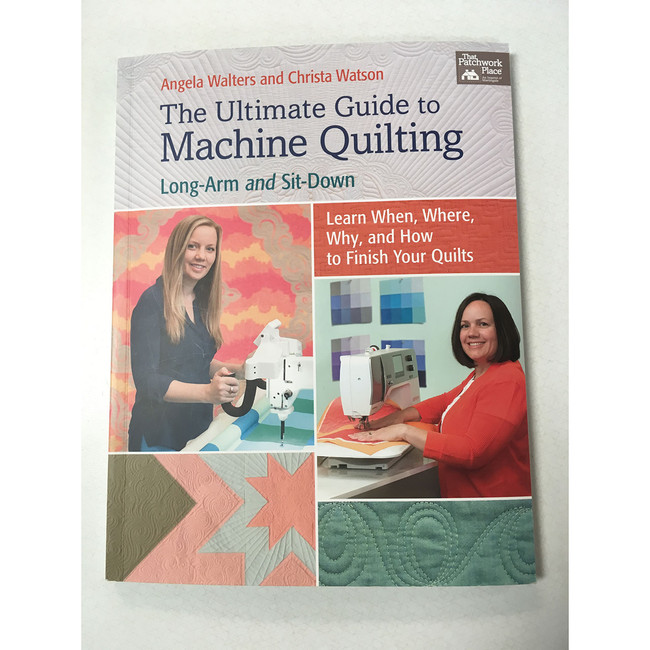 The Ultimate Guide to Machine Quilting: long arm and sit down