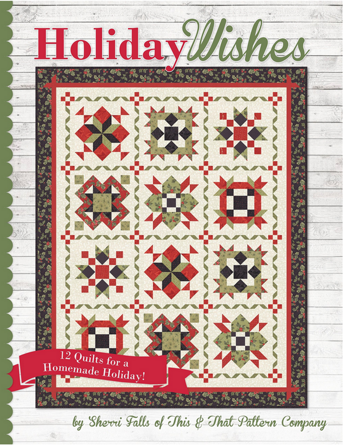 Holiday Wishes: 12 Quilts for a Homemade Holiday