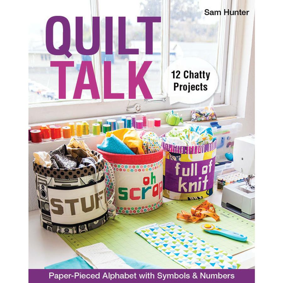 Quilt Talk by Sam Hunter