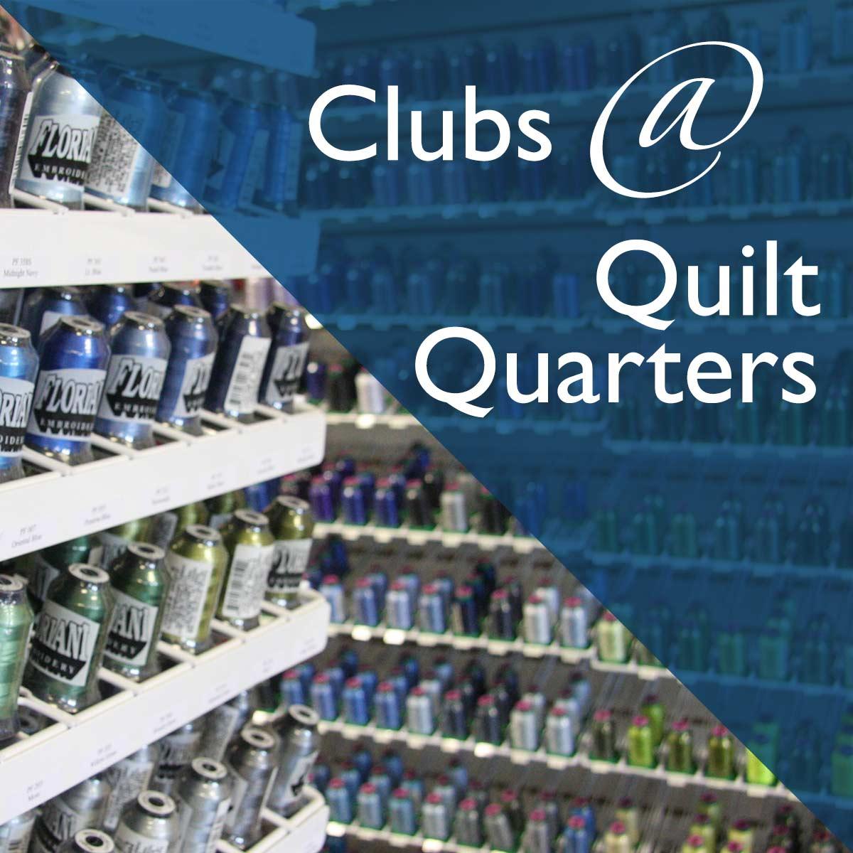 Clubs @ Quilt Quarters