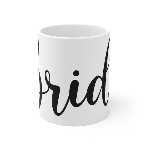 Bride Coffee Mug 11oz
