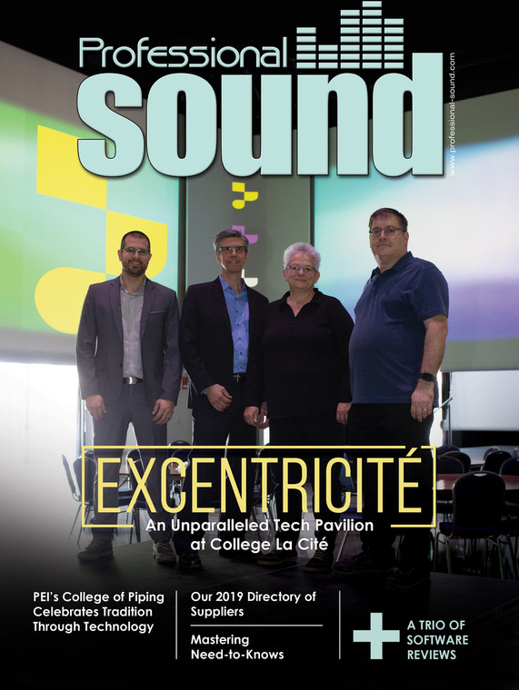 The December 2018 edition of Professional Sound is now available. In this issue we look at The State-of-the-Art Excentricité at La Cité, The Celtic Performing Arts Centre at the College of Piping and we have Professional Sound's 2019 Directory of Suppliers