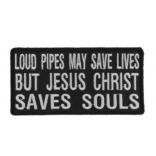 Forever And Always Carries Loud Pipes May Save Lives 4 x 2 Patches