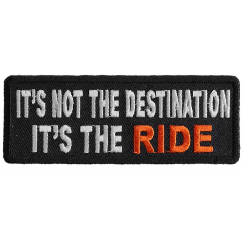 Forever And Always carries Biker Patches It's not the destination it's the ride