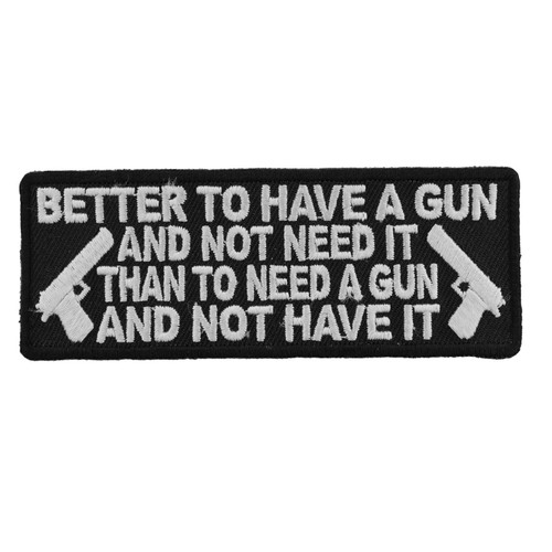 Forever And Always carries Biker Patches;Biker Patches/Veteran - Patriotic Patches Better To Have A Gun