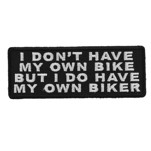 Forever And Always carries Biker Patches;Biker Patches/Funny Biker Patches I Don't Have My Own Bike