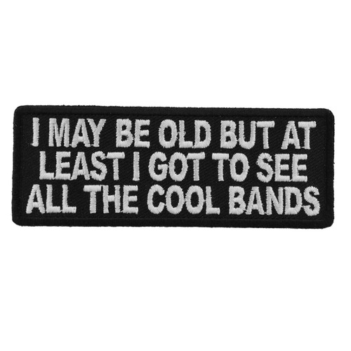 Forever And Always carries Biker Patches;Biker Patches/Funny Biker Patches I May Be Old