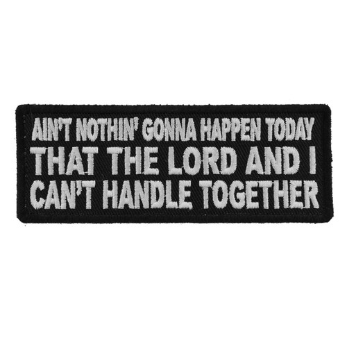 Forever And Always Carries Ain't Nothin' Gonna Happen Today 4 x 1.5 Patches