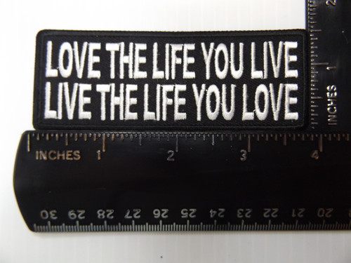 Forever And Always Carries LOVE THE LIFE YOU LIVE LIVE THE LIFE YOU LOVE 4 x 1.25 Patches