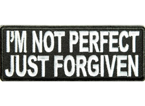 Forever And Always carries Biker Patches I'm Not Perfect Just Forgiven