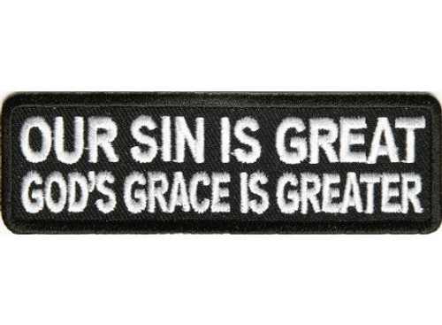 Forever And Always carries Biker Patches Our Sin is Great God's Grace is Greater