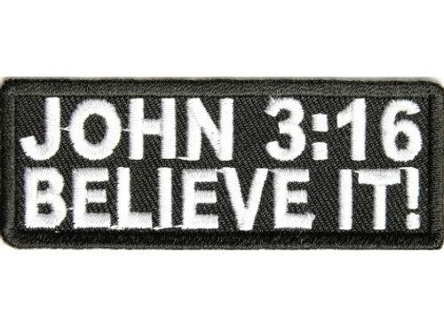 Forever And Always carries Biker Patches;Biker Patches/Christian Biker Patches John 3:16 Believe It