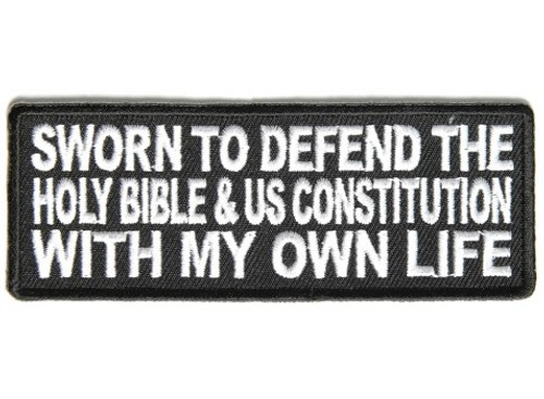 Forever And Always Carries Sworn To Defend the Holy Bible and US Constitution with my own life 4 x 1.5 Patches