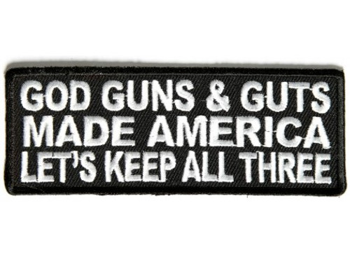 Forever And Always carries Biker Patches God Guns  Guts Made America Lets Keep All Three