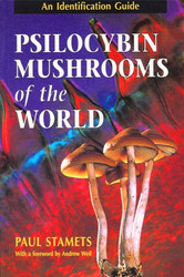 Psilocybin Mushrooms of the World - by Paul Stamets