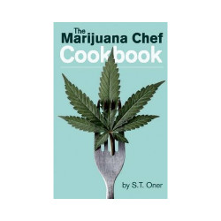 Marijuana Chef Cookbook Edition 3, The - by S. T. Oner