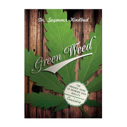 Green Weed - by Dr. Seymour Greenbud