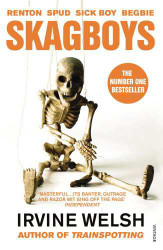 Skagboys - Irvine Welsh  3rd Book in Trainspotting Trilogy
