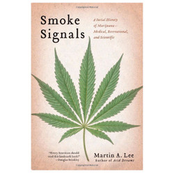 Smoke Signals - by Martin A. Lee [Hardcover]