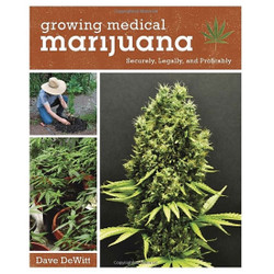 Growing Medical Marijuana - Dave Dewitt