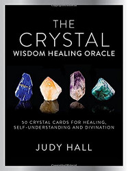 Crystal Wisdom Healing Oracle - 50 Oracle Cards for Healing, Self Understanding and Divination by Judy Hall