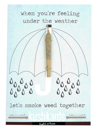"""KushKards """"just add a pre-roll"""" Greeting Card - Under the Weather"""
