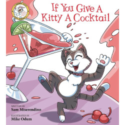 If You Give a Kitty a Cocktail