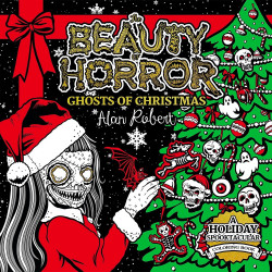 Beauty of Horror: Ghosts of Christmas Colouring Book
