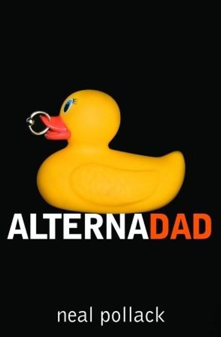 Alternadad - by Neal Pollack