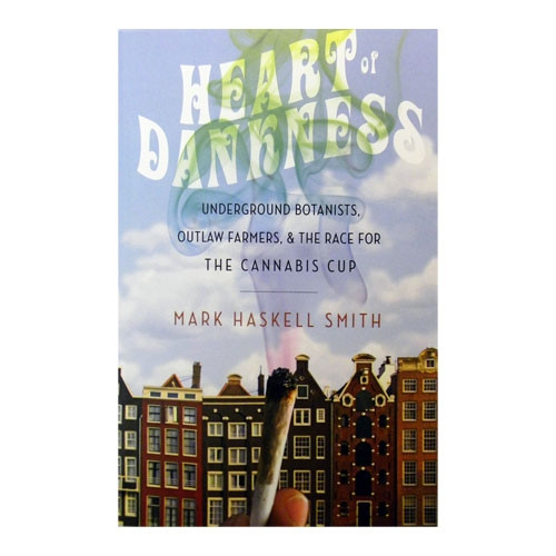 Heart of Dankness - by Mark Haskell Smith
