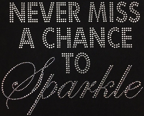 Rhinestone Never Miss A Chance To Sparkle