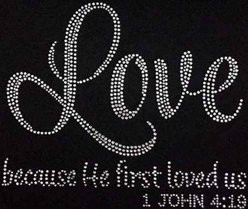 Rhinestone Love Because He First Loved Us1 John 4:19