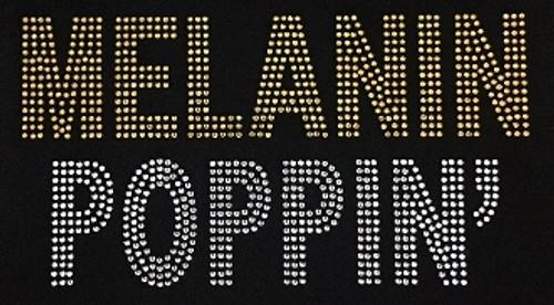 Rhinestone Melanin Poppin'