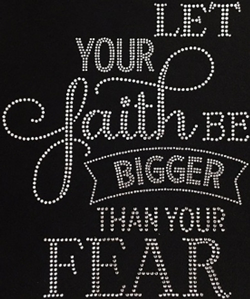 Rhinestone Let Your Faith Be BiggerThan Your Fears