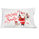 Pillowcase - Here Comes Santa