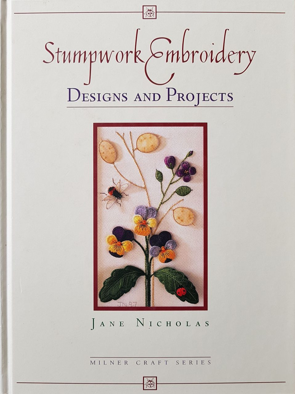 Stumpwork Embroidery - Designs and Projects