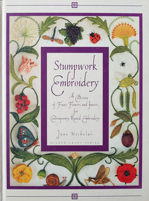Stumpwork Embroidery - A Collection of Fruits, Flowers and Insects for Contemporary Raised Embroidery
