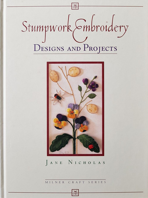 Stumpwork Embroidery Designs and Projects