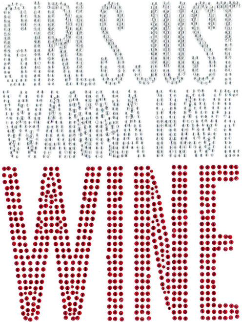 Girls Just Wanna Have Wine.