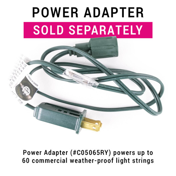 Requires LED Power Adapter to connect lights to standard power outlet ~ Sold Separate