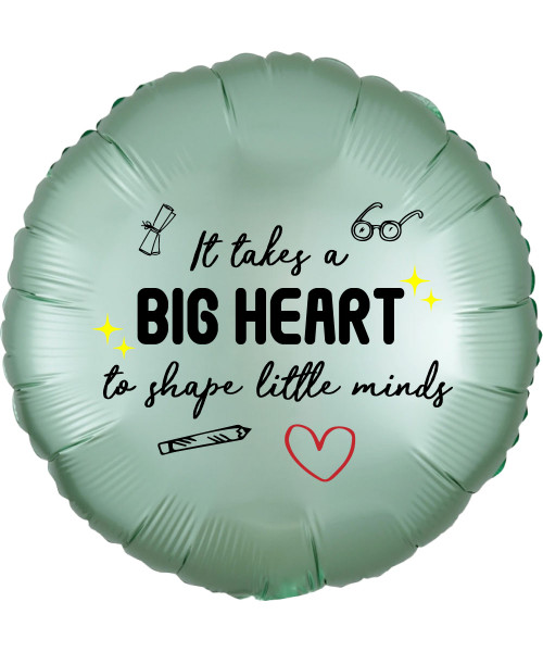 "[Happy Teacher's Day] 18"" Round Foil Balloon Satin Series - "" It takes a big heart to shape little minds"""