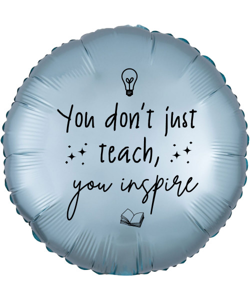 [Happy Teacher's Day] You don't just Teach, You Inspire Foil Balloon (18inch)