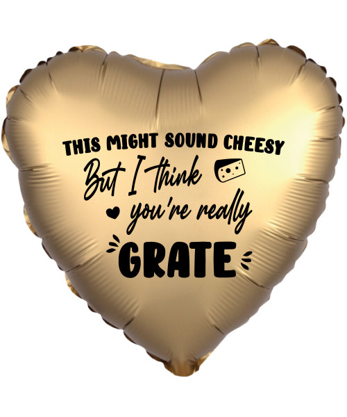 "[Happy Valentine's Day] 18"" Personalised Satin Luxe Gold Sateen Heart Foil Balloon - This Might Sound Cheesy, But I Think You're Really Grate"