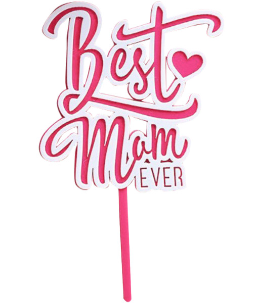 [You're Amazing] Best Mom Ever Cake Topper - Pink with White Trim