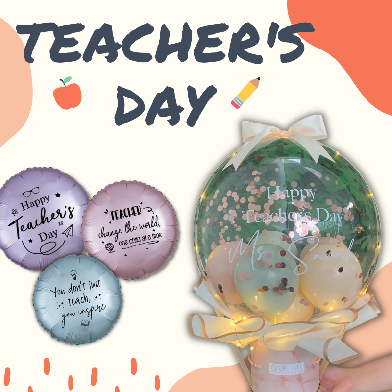 Give Fun Singapore Helium Balloons Party Supplies Decoration Birthday Same Day Delivery Self Pick Up Oxley Bizhub 2 Teacher's Day gifts ideas best gift for teachers