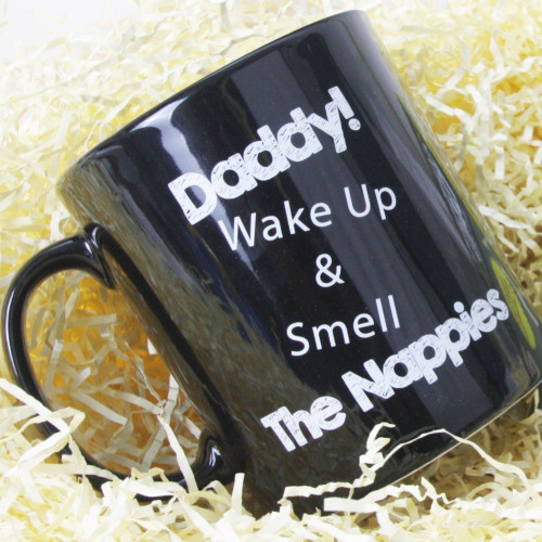 New Dad Mug Daddy Wake Up & Smell the Nappies Coffee Mug